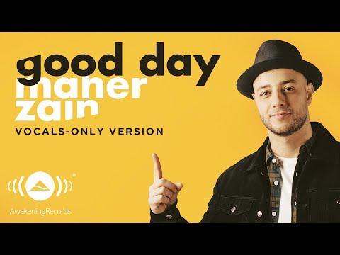 Maher Zain - Good Day | ماهر زين | (Vocals Only - بدون موسيقى) | Official Lyric Video