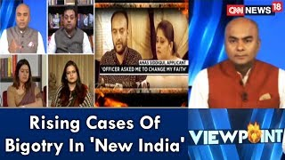 Rising Cases Bigotry In 'New India' | Citizens Denied Passport Over Hate | Viewpoint | CNN News18 - IBNLIVE