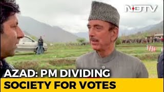 "Ghulam Nabi Azad Campaigns In South Kashmir, Says BJP ""Diving Society For Votes"" - NDTV"