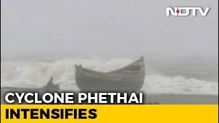 Cyclone Phethai To Hit Andhra Pradesh Today, Coastal Areas On Alert - NDTV