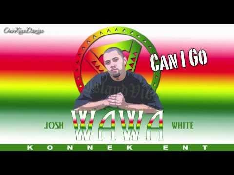 """Josh """"WaWa"""" White  - Can I Go ~~~ISLAND VIBE~~~"""