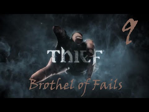 Thief ~ Pt 9: BROTHEL OF FAILS