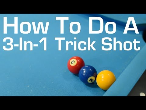 How To Do a 3-In-1 Trick Shot