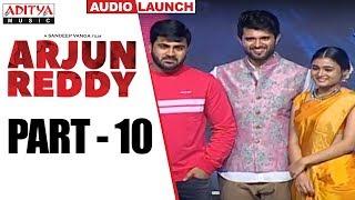 Arjun Reddy Audio Launch Part - 10 || Vijay Devarakonda || Shalini - ADITYAMUSIC