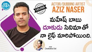 Actor & Dubbing Artist Aziz Naser Exclusive Interview | Talking Movies with iDream | Deeksha Sid - IDREAMMOVIES