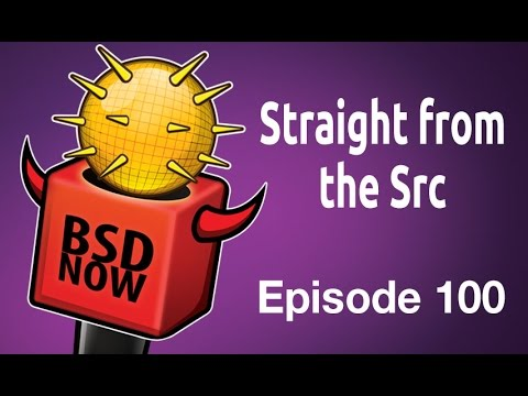 Straight from the Src | BSD Now 100