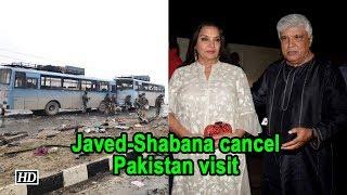 Javed Akhtar, Shabana Azmi cancel Pakistan visit - IANSLIVE