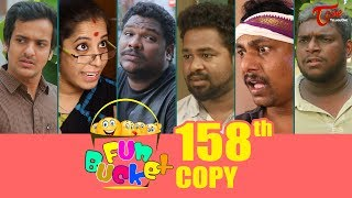Fun Bucket | 158th Episode | Funny Videos | Telugu Comedy Web Series | By Sai Teja - TeluguOne - TELUGUONE