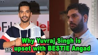 Why Yuvraj Singh is upset with BESTIE Angad Bedi! - IANSLIVE