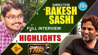 Director Rakesh Sashi Interview Highlights || Frankly With TNR #9 || Talking Movies with iDream - IDREAMMOVIES