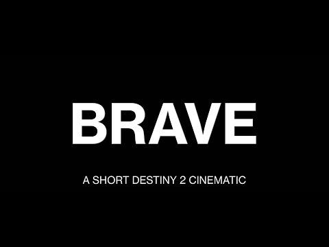 Brave - A Short Destiny 2 Cinematic