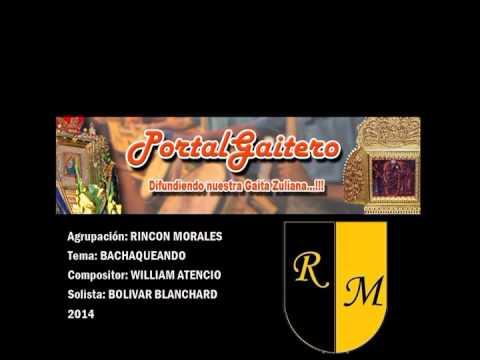 Rincón Morales - Bachaqueando - Gaitas Temporada 2014
