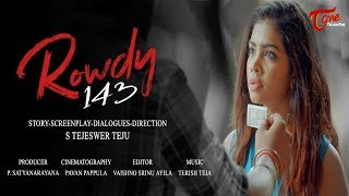 Rowdy 143 | Latest Telugu Short FIlm 2018 | By Tejeswer Teju | TeluguOne - YOUTUBE