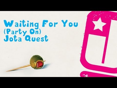 Waiting For You (Party On) - Jota Quest
