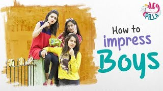 How To Impress Boys | Hey Pilla | CAPDT | 4k - YOUTUBE