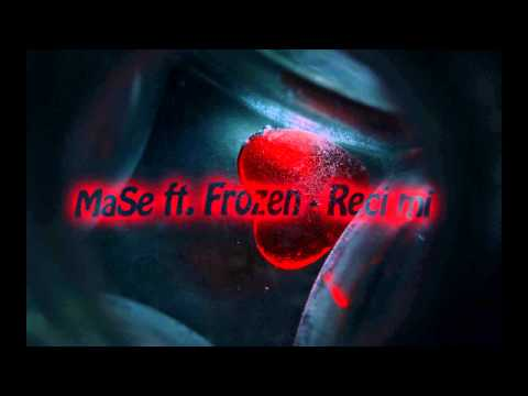 MaSe ft. Frozen - Reci mi