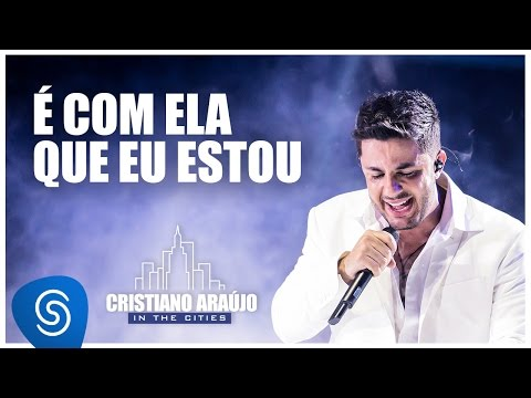 Cristiano Araújo - É com ela que eu estou (DVD in The Cities - LANÇAMENTO EM BREVE) [Vídeo Oficial]