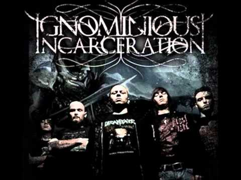 Ignominious Incarceration - I Have Risen