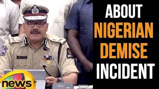 IPS Anjani Kumar About Nigerian Demise Incident | Hyderabad Latest News | Mango News - MANGONEWS