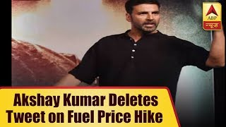 Akshay Kumar DELETES his old tweet on rising petrol prices - ABPNEWSTV