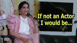If not an Actor ,  what would Sonam be ,  Reveals the actor - IANSINDIA
