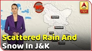 Scattered rain and snow in J&K and Himachal | Skymet Weather Report - ABPNEWSTV