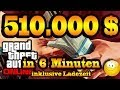 GTA Online - 510.000 Dollar in 6 Minuten - NO GLITCH, NO CHEAT - Grand Theft Auto 5 [deutsch]