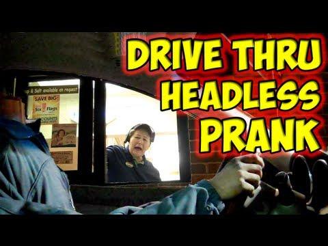 Headless drive thru prank