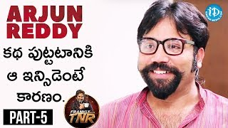 Sandeep Reddy Exclusive Interview Part #5 | Frankly With TNR || Talking Movies With iDream - IDREAMMOVIES