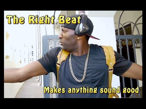 The Right Beat Makes Anything Sound Good!
