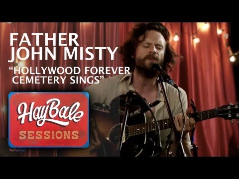 "Thumbnail image for 'Father John Misty - ""Hollywood Forever Cemetery Sings"" 