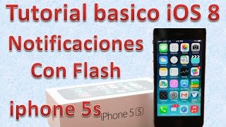 Tutorial y Gu?a de uso Iphone 5s parte 36 flash con notificaciones
