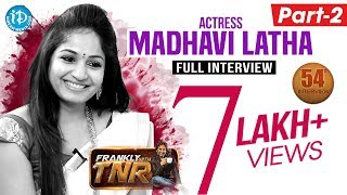 Actress Madhavi Latha Exclusive Interview - Part #2 | Frankly With TNR #54 | Talking Movies #299 - IDREAMMOVIES