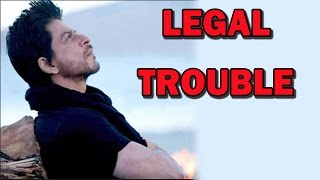 Shahrukh Khan in legal trouble | Bollywood News