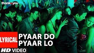 "Lyrical: ""Pyaar Do Pyar Lo"" Video | Thank You | Akshay Kumar, Bobby Deol | Mika Singh - TSERIES"