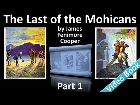 Part 1 - The Last of the Mohicans by James Fenimore Cooper (Chs 01-05)