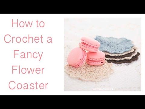 How to Crochet a Fancy Flower Coaster