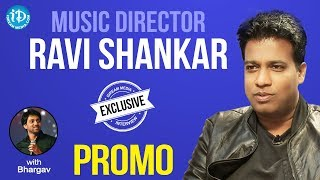 Music Director Ravi Shankar Exclusive Interview - Promo || Talking Movies With iDream - IDREAMMOVIES