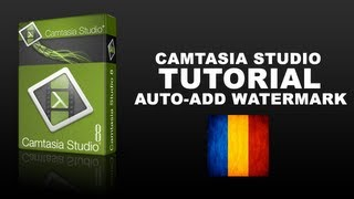 Tutoriale - Camtasia Studio 7: Auto-Add Watermark (Romana)