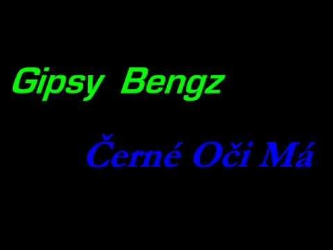 Gipsy Bengz Černé Oči Má