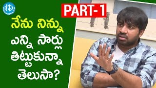 Director Tharun Bhascker & Actor Abhinav Gomatam Exclusive Interview - Part #1 || iDream Movies - IDREAMMOVIES