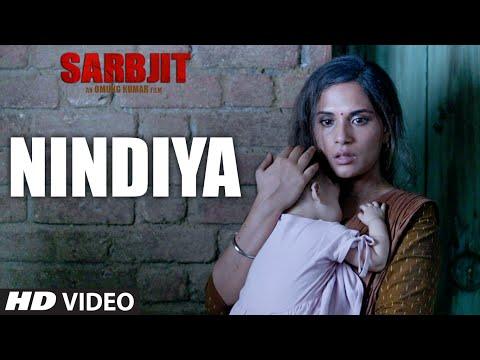 SARBJIT : NINDIYA Video Song | Arijit Singh | Aishwarya Rai Bachchan, Randeep Hooda,