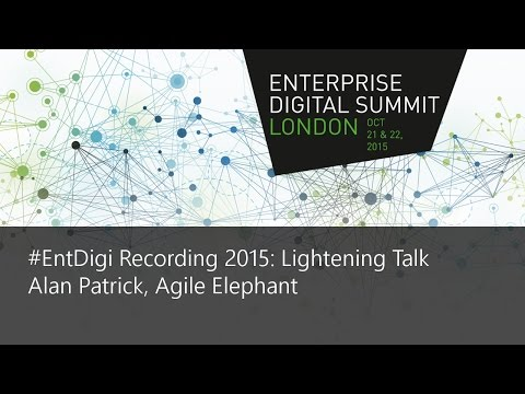 #EntDigi15 Recording - Alan Patrick, Agile Elephant