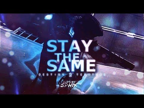Stay The Same - Destiny 2 montage #MOTW
