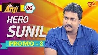 Hero Sunil Exclusive Interview | #26th Promo 2 | Open Talk with Anji | #TeluguInterviews - TELUGUONE