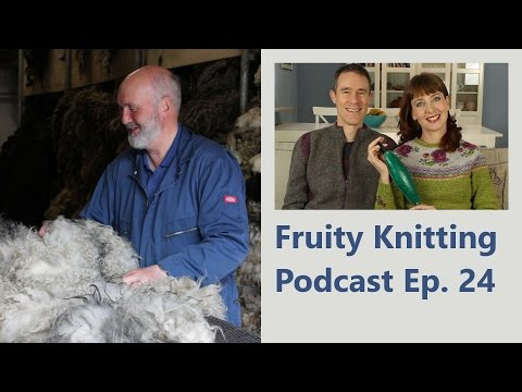 Episode 24 - Shetland Wool with Oliver Henry - Fruity Knitting Podcast