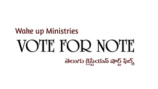 Vote For Note - Latest telugu short film from wakeup ministries - YOUTUBE