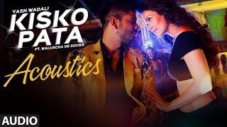Kisko Pata Acoustics (Full Audio Song) |  Yash Wadali  | Latest Hindi Song 2017 | T-Series - TSERIES