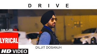Drive Lyrical Video Song  | CON.FI.DEN.TIAL | Diljit Dosanjh | Latest Song 2018 - TSERIES