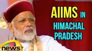With The Opening of AIIMS In Himachal Pradesh, People of the State Will Get Many Benefits: PM Modi - MANGONEWS